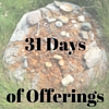 31 Days of Offerings